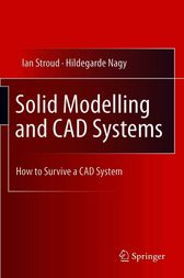 Solid Modelling and CAD Systems by Ian Stroud