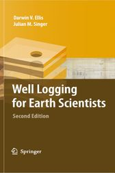 Well Logging for Earth Scientists by Darwin V. Ellis