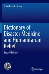 Dictionary of Disaster Medicine and Humanitarian Relief by S. William A. Gunn