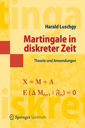 Martingale in diskreter Zeit by Harald Luschgy