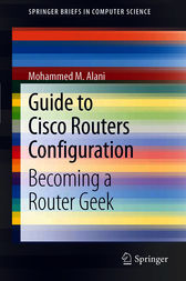 Guide to Cisco Routers Configuration by Mohammed Alani