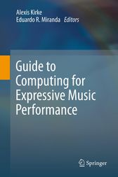 Guide to Computing for Expressive Music Performance by Alexis Kirke