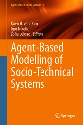 Agent-Based Modelling of Socio-Technical Systems by Koen H. van Dam