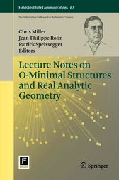 Lecture Notes on O-Minimal Structures and Real Analytic Geometry by Chris Miller