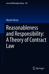 Reasonableness and Responsibility: A Theory of Contract Law by Martín Hevia