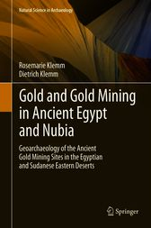 Gold and Gold Mining in Ancient Egypt and Nubia by Rosemarie Klemm
