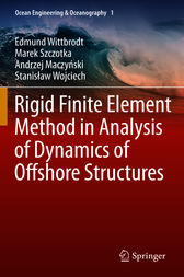 Rigid Finite Element Method in Analysis of Dynamics of Offshore Structures by Edmund Wittbrodt