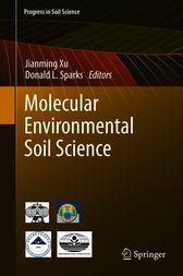 Molecular Environmental Soil Science by Jianming Xu