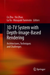 3D-TV System with Depth-Image-Based Rendering by Ce Zhu