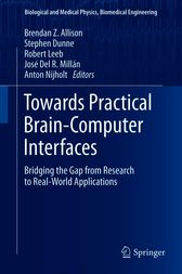 Towards Practical Brain-Computer Interfaces by Brendan Z. Allison
