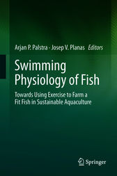 Swimming Physiology of Fish by Arjan P. Palstra
