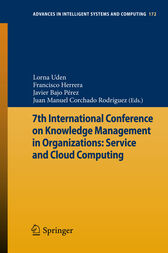 7th International Conference on Knowledge Management in Organizations: Service and Cloud Computing by Lorna Uden