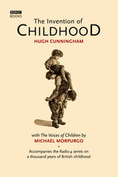 The Invention of Childhood by Hugh Cunningham