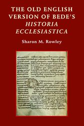 The Old English Version of Bede's Historia Ecclesiastica by Sharon M. Rowley