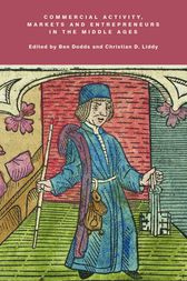 Commercial Activity, Markets and Entrepreneurs in the Middle Ages by Ben Dodds