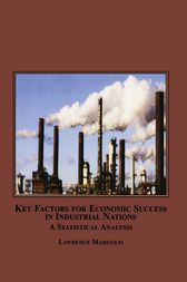 Key Factors for Economic Success in Industrial Nations by Lawrence Margolis