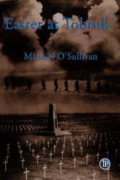 Easter at Toobruk by Michael O''Sullivan