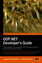 ODP.NET Developer's Guide Oracle Database 10g Development with Visual Studio 2005 and the Oracle Data Provider for .NET by Jagadish Chatarji Pulakhandam