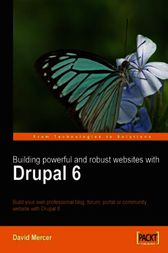 Building Powerful and Robust Websites with Drupal 6 by David Mercer
