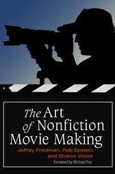 The Art of Nonfiction Movie Making by Jeffrey Friedman