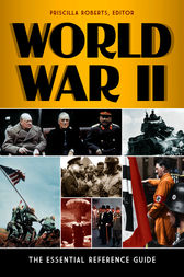 World War II: The Essential Reference Guide by Priscilla Roberts