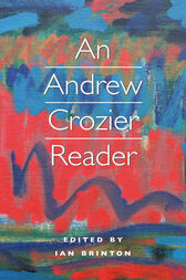 An Andrew Crozier Reader by Andrew Crozier