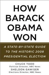 How Barack Obama Won by Chuck Todd