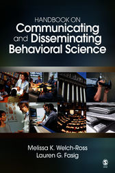 Handbook on Communicating and Disseminating Behavioral Science by Melissa K. Welch-Ross