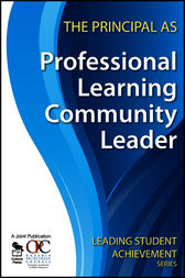 The Principal as Professional Learning Community Leader by Ontario Principals' Council