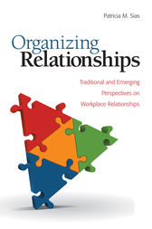 Organizing Relationships by Patricia M. Sias