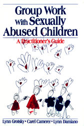 Group Work with Sexually Abused Children by Lynn Grotsky