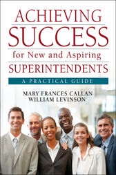 Achieving Success for New and Aspiring Superintendents by Mary Frances Callan