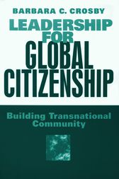 Leadership For Global Citizenship by Barbara Crosby