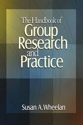 The Handbook of Group Research and Practice by Susan A. Wheelan