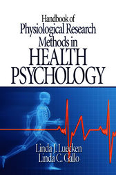 Handbook of Physiological Research Methods in Health Psychology by Linda J. Luecken