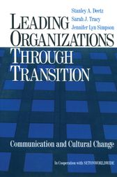 Leading Organizations through Transition by Stanley A. Deetz