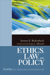 Ethics, Law, and Policy by Jerome E. Bickenbach