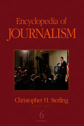 Encyclopedia of Journalism by Christopher H. Sterling