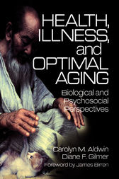 Health, Illness, and Optimal Aging by Carolyn M. Aldwin