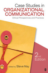 Case Studies in Organizational Communication by Steve May
