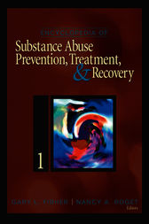 Encyclopedia of Substance Abuse Prevention, Treatment, and Recovery by Gary L. Fisher