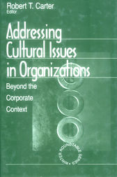Addressing Cultural Issues in Organizations by Robert T. Carter