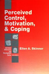 Perceived Control, Motivation, & Coping by Ellen A. Skinner