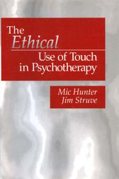 The Ethical Use of Touch in Psychotherapy by Michael G. Hunter
