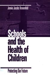 Schools and the Health of Children by Jennie Kronenfeld