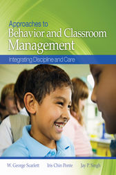 Approaches to Behavior and Classroom Management by W. George Scarlett