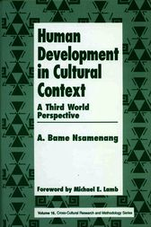 Human Development in Cultural Context by A. Bame Nsamenang