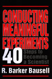 Conducting Meaningful Experiments by R Barker Bausell