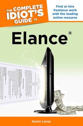 The Complete Idiot's Guide to Elance by Karen Lacey