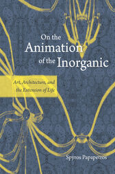 On the Animation of the Inorganic by Spyros Papapetros